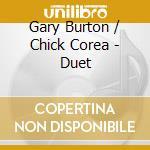 Gary Burton / Chick Corea - Duet cd musicale di BURTON GARY/COREA CHICK