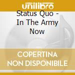 In the army now cd musicale di Status Quo