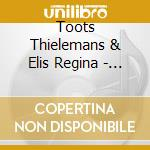 Toots Thielemans & Elis Regina - Aquarela Do Brasil cd musicale di Thielemans/regina