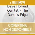THE RAZOR'S EDGE cd musicale di DAVE HOLLAND QUINTET