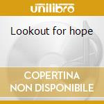Lookout for hope cd musicale