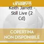 STILL LIVE (2cd) cd musicale di Keith Jarrett