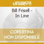 Bill Frisell - In Line cd musicale di Bill Frisell