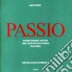 Arvo Part - Passio Domini Nostri Jesu Christi Secundum Joannem cd musicale di PART ARVO