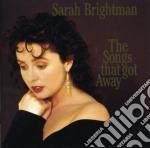 The songs that got away cd musicale di Sarah Brightman