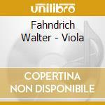 """Fahndrich Walter - Viola cd musicale di Walter FÃ""""hndrich"""