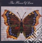 House Of Love - House Of Love cd musicale di House of love the