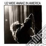 U2 - Wide Awake In America cd musicale di U2
