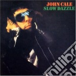 John Cale - Slow Dazzle cd musicale di John Cale