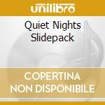 QUIET NIGHTS SLIDEPACK                    cd musicale di Diana Krall