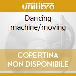 Dancing machine/moving cd musicale di Jackson 5
