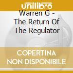 Warren G - The Return Of The Regulator cd musicale di WARREN G.