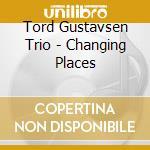 Tord Gustavsen Trio - Changing Places cd musicale di GUSTAVSEN TORD TRIO