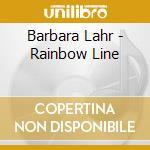 RAINBOW LINE cd musicale di LAHR BARBARA