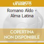 ALMA LATINA cd musicale di ROMANO ALDO