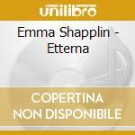 Emma Shapplin - Etterna cd musicale di SHAPPLIN EMMA
