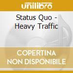 Status Quo - Heavy Traffic cd musicale di Status Quo