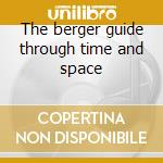 The berger guide through time and space cd musicale