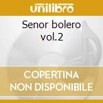 Senor bolero vol.2 cd musicale di Jose' Feliciano
