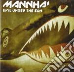 Mannhai - Evil Under The Sun cd musicale di MANNHAI