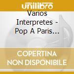 POP A PARIS VOL.5 cd musicale di ARTISTI VARI