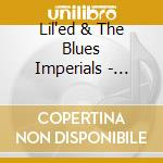 Lil'ed & The Blues Imperials - Chicken, Gravy & Biscuit cd musicale di ED & BLUES