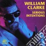 William Clarke - Serious Intentions cd musicale di William Clarke