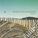 Birdsongs of the Mesozoic - Faultline cd musicale di Birdsongs of the mes