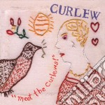 Curlew - Meet The Curlews cd musicale di Curlew
