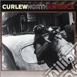Curlew - North America cd musicale di Curlew