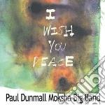 Paul Dunmall Moksha Big Band - I Wish You Peace cd musicale di Paul dunmall moksha