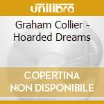 HOARDED DREAMS cd musicale di GRAHAM COLLIER