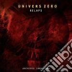 Univers Zero - Relaps: Archives 1984-1986 cd musicale di Zero Univers
