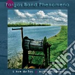 Forgas Band Phenomen - L Axedu Fou/axis Of Madness cd musicale di Forgas band phenomen