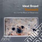 Ideal Bread - Transmit - Vol.2 Of Themusic Of Steve La cd musicale di Bread Ideal