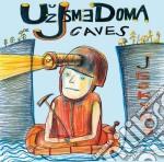 Uz Jsme Doma - Caves cd musicale di UZ JESME DOMA