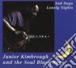 Kimbrough, Junior - Sad Days Lonely Nights cd musicale di Kimbrough Junior