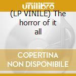 (LP VINILE) The horror of it all lp vinile