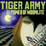 Tiger Army - 2: Power Of Moonlite cd musicale