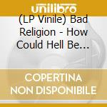 (LP VINILE) How could hell be any worse lp vinile