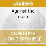 Against the grain cd musicale di Religion Bad