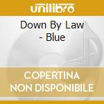 Blue cd musicale di Down by law