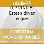 (LP VINILE) Esteen driven engine lp vinile