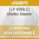 (LP VINILE) Ghetto blaster lp vinile