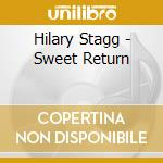 Hilary Stagg - Sweet Return cd musicale