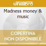 Madness money & music cd musicale di Sheena Easton