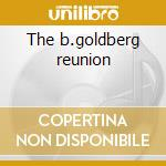 The b.goldberg reunion cd musicale di B.goldberg/c.musselw