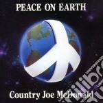 Peace on earth - mcdonald country joe cd musicale di Country joe mcdonald