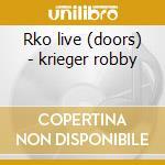 Rko live (doors) - krieger robby cd musicale di Robby krieger organization