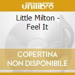 Feel it cd musicale di Milton Little